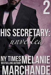 His Secretary: Unveiled (A Novel Deception #2) Pdf Book