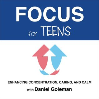 Focus for Teens: Enhancing Concentration, Caring and Calm