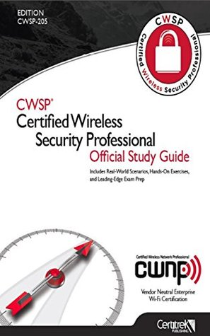 Certified Wireless Security Professional Official Study Guide (CWSP-205): CWSP-205