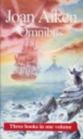 Joan Aiken Omnibus: Wolves of Willoughby Chase / Black Hearts in Battersea / Night Birds on Nantucket (The Wolves Chronicles, #1-3)