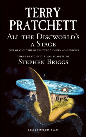 All the Discworld's a Stage: Unseen Academicals, Feet of Clay and The Rince Cycle