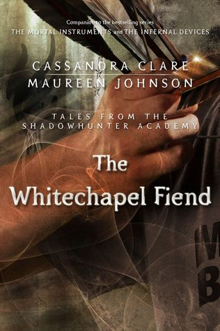 The Whitechapel Fiend (Tales from the Shadowhunter Academy, #3)