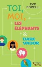 Toi, moi, les éléphants et Dark Vador (HQN)