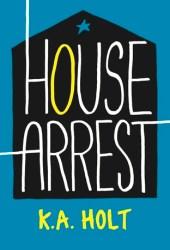 House Arrest (House Arrest, #1) Book