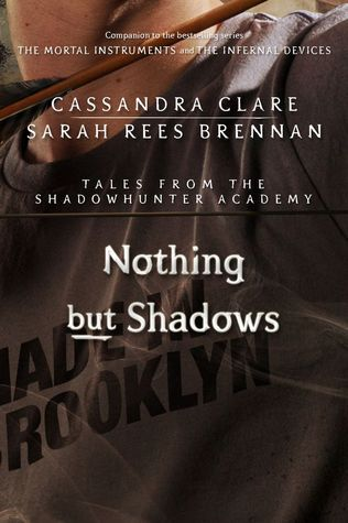 Nothing but Shadows (Tales from Shadowhunter Academy, #4)