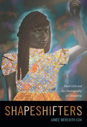 Shapeshifters: Black Girls and the Choreography of Citizenship Book