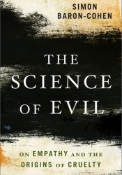 The Science of Evil: On Empathy and the Origins of Cruelty Book by Simon Baron-Cohen