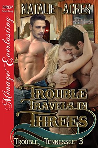 Trouble Travels in Threes (Trouble, Tennessee #3)