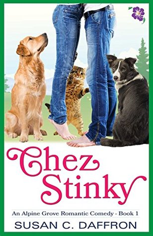 Chez Stinky (An Alpine Grove Romantic Comedy #1)