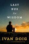 Last Bus to Wisdom by Ivan Doig