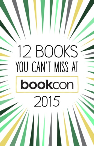 12 Books You Can't Miss at Bookcon 2015
