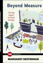 Beyond Measure: The Big Impact of Small Changes Book