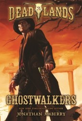 Ghostwalkers (Deadlands, #1) Book