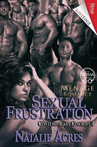 Sexual Frustration (Contemporary Cowboys #4)