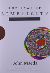 The Laws of Simplicity: Design, Technology, Business, Life Book