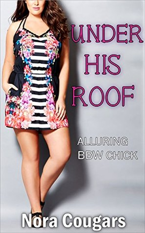 Under His Roof: Alluring BBW Chick