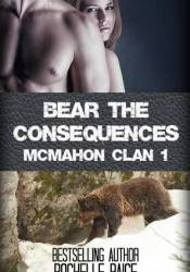 Bear the Consequences (McMahon Clan, #1) Book by Rochelle Paige