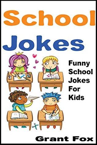 School Jokes For Kids: Funny School Jokes For Kids (Funny Kids Jokes Books)