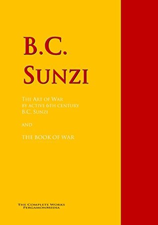 The Art of War by active 6th century B.C. Sunzi and THE BOOK OF WAR