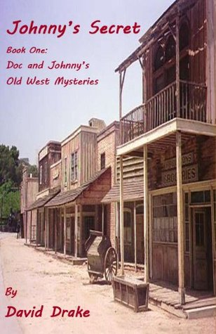 Johnny's Secret (Doc and Johnny's Old West Mysteries Book 1)