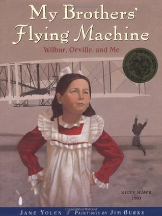 My Brothers' Flying Machine: Wilbur, Orville, and Me