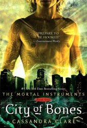 City of Bones (The Mortal Instruments, #1) Book