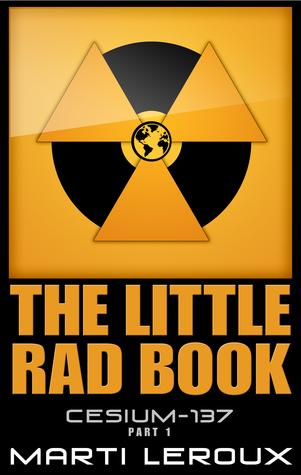 The Little Rad Book, Cesium-137, Part 1