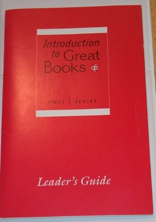 Introduction to Great Books, First Series, Leader's Guide