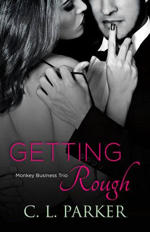 Getting Rough (Monkey Business Trio, #2)