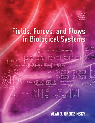 Field, Forces and Flows in Biological Systems