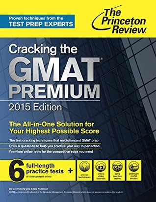 Cracking the GMAT Premium Edition with 6 Computer-Adaptive Practice Tests, 2015