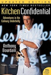 Kitchen Confidential: Adventures in the Culinary Underbelly Book