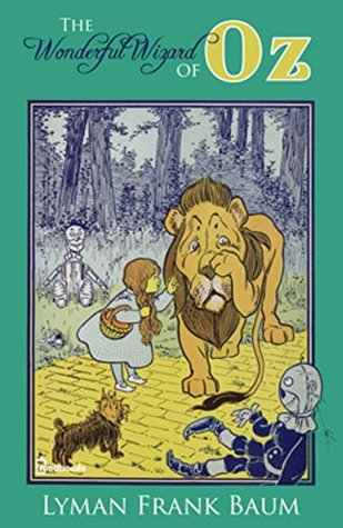 The Wonderful Wizard of OZ: The Original Book (Annotated): The Ultimate Fantasy Fiction Classic
