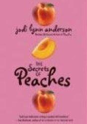 The Secrets of Peaches (Peaches, #2) Book by Jodi Lynn Anderson