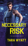 Necessary Risk (Bodyguard, #1)