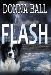 Flash (Dogleg Island Mystery #1) Book by Donna Ball