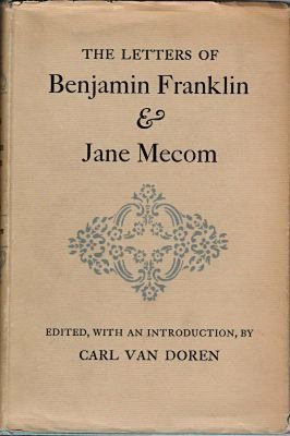 The Letters of Benjamin Franklin & Jane Mecom