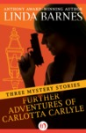 Further Adventures of Carlotta Carlyle: Three Mystery Stories