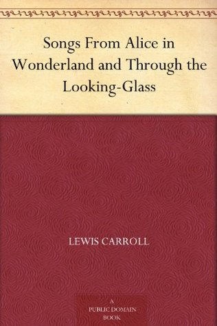 Songs From Alice In Wonderland & Through The Looking Glass