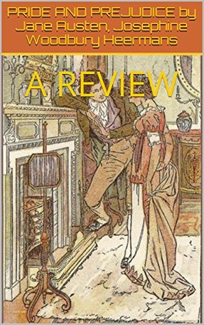 PRIDE AND PREJUDICE by Jane Austen, Josephine Woodbury Heermans: REVIEW (The Journal of Education Book 68)