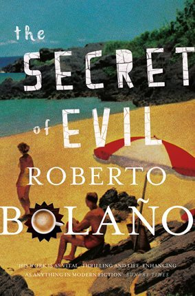Image result for the secret of evil roberto bolano