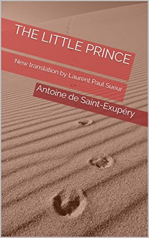 The little prince: New translation by Laurent Paul Sueur