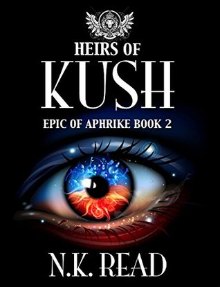Heirs of Kush (The Epic of Aphrike Trilogy Book 2)