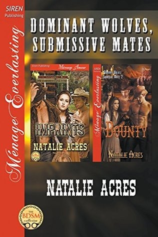 Dominant Wolves, Submissive Mates [Imprints and Bounty]