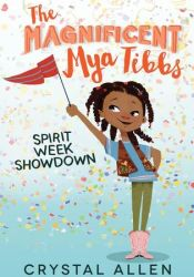 Spirit Week Showdown (The Magnificent Mya Tibbs, #1) Book by Crystal Allen