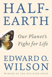Half-Earth: Our Planet's Fight for Life Book
