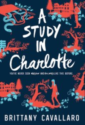 A Study in Charlotte (Charlotte Holmes, #1) Book