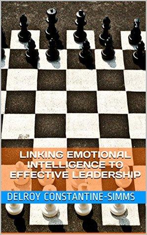 Linking Emotional Intelligence To Effective Leadership
