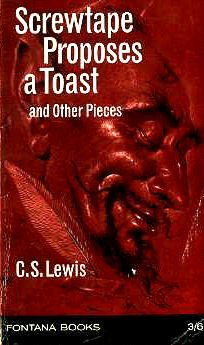 Screwtape Proposes A Toast, And Other Pieces