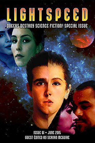Lightspeed Magazine, June 2015: Queers Destroy Science Fiction! Special Issue